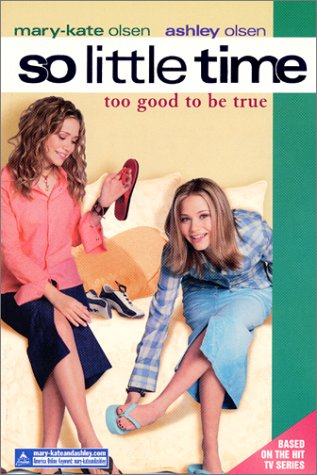 So Little Time #3: Too Good to Be True (So Little Time), Mary-Kate & Ashley Olsen