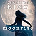 Moonrise (       UNABRIDGED) by Cassandra King Narrated by Jennifer James Bradshaw, Willow Hale, Elle Newlands
