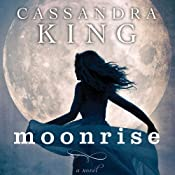 Moonrise | [Cassandra King]