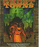 *OP Ghost Towns (Werewolf: The Apocalypse)