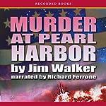 Murder at Pearl Harbor | Jim Walker