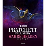 Wahre Helden: Roman: Ein Scheibenwelt-Romanvon &#34;Terry Pratchett&#34;