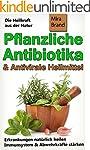 Pflanzliche Antibiotika und antiviral...