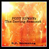 PostHuman (The Saving Remnant)