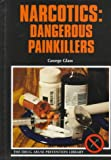 img - for Narcotics: Dangerous Painkillers (Drug Abuse Prevention Library) book / textbook / text book