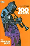 100 Bullets VOL 08: The Hard Way (1401204902) by Azzarello, Brian