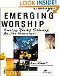 Emerging Worship: Creating Worship Ga...