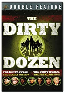 The Dirty Dozen Double Feature (The Dirty Dozen - The Deadly Mission / The Dirty Dozen - The Fatal Mission)
