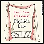 Dead Now of Course | Phyllida Law