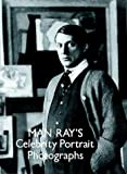 Man Ray's Celebrity Photos (0486288110) by Ray, Man