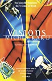 Visions: How Science Will Revolutionize the 21st Century (0192880187) by Kaku, Michio