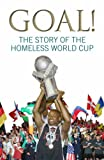img - for Goal!: The Story of the Homeless World Cup book / textbook / text book