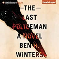 The Last Policeman (       UNABRIDGED) by Ben H. Winters Narrated by Peter Berkrot