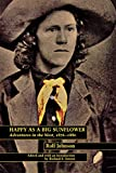 img - for Happy As a Big Sunflower: Adventures in the West, 1876-1880 book / textbook / text book