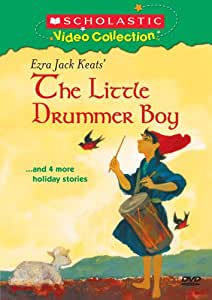Ezra Jack Keats' The Little Drummer Boy... and 4 More Holiday Stories (Scholastic Video Collection)