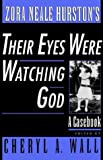 Zora Neale Hurston's Their Eyes Were Watching God: A Casebook (Casebooks in Criticism)