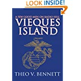 Vieques Island: A Few Good Men on Radio Hill