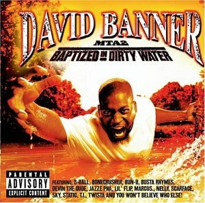 David Banner - MTA2: Baptized In Dirty Water (Explicit) - Zortam Music