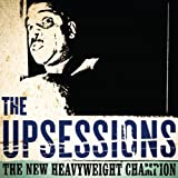 The New Heavyweight Champion The Upsessions