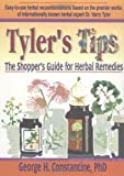 Tylers Tips: The Shoppers Guide for Herbal Remedies