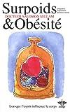 echange, troc Salomon Sellam - Surpoids et Obésité - Lorsque l'esprit influence le corps