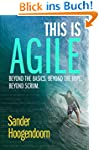 This is Agile: Beyond the Basics. Bey...