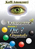 Hollywood Style Fiction: Lumanite X - The 7 Crystals