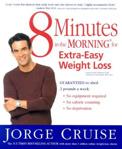 8 Minutes in the Morning for Extra-Easy Weight Loss: Guaranteed to shed 2 pounds a week (No equipment required, No calories counting, No deprivation)