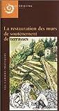 echange, troc Michel Rouvière - La Restauration des murs de soutènement de terrasse