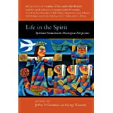 Life in the Spirit: Spiritual Formation in Theological Perspectiveby Jeffrey P. Greenman