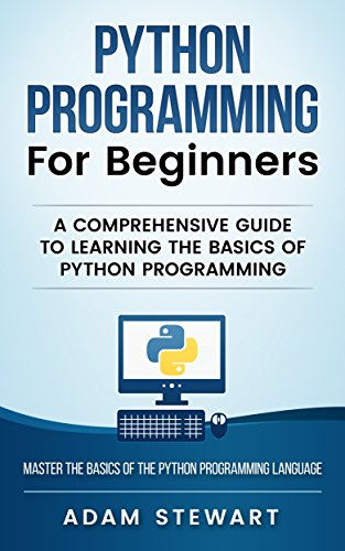 Python Programming for Beginners: A Comprehensive Guide to Learning the Basics of Python Programming (C Programming In Easy Steps compare prices)