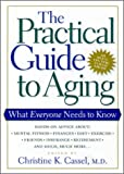 img - for The Practical Guide to Aging: What Everyone Needs to Know book / textbook / text book