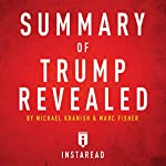 Summary of Trump Revealed by Michael Kranish & Marc Fisher: Includes Analysis |  Instaread