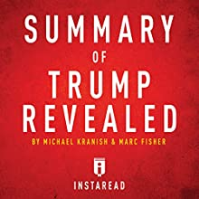 Summary of Trump Revealed by Michael Kranish & Marc Fisher: Includes Analysis Audiobook by  Instaread Narrated by Dwight Equitz