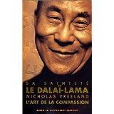 L'art de la compassionby Sa Saintet� Le Dala�-Lama