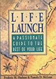 img - for Life Launch: A Passionate Guide to the Rest of Your Life book / textbook / text book