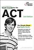Crash Course for the ACT, 3rd Edition (College Test Preparation)