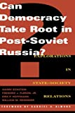 img - for Can Democracy Take Root in Post-Soviet Russia? book / textbook / text book