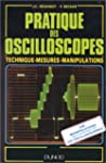Pratique des oscilloscopes : Techniqu...