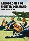 img - for Aerodromes of Fighter Command Then and Now book / textbook / text book