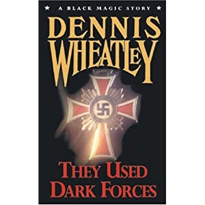 They Used Dark Forces - Dennis Wheatley