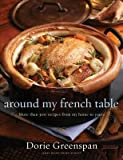 Around My French Table( More Than 300 Recipes from My Home to Yours)[AROUND MY FRENCH TABLE][Hardcover]