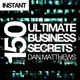 img - for 150 Ultimate Business Secrets: From beer and chocolate to lingerie - exclusive tips for success from Britain's elite entrepreneurs book / textbook / text book