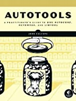 Autotools: A Practioner`s Guide to GNU Autoconf, Automake, and Libtool ebook download