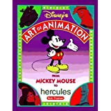 DISNEY'S ART OF ANIMATION: Disney's Art of Animation #2: FROM MICKEY MOUSE TO HERCULESpar Bob Thomas