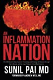 img - for An Inflammation Nation: The Definitive 10-Step Guide to Preventing and Treating All Diseases through Diet, Lifestyle, and the Use of Natural Anti-Inflammatories book / textbook / text book