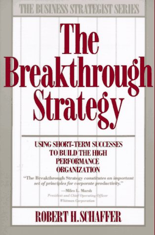 Image for Breakthrough Strategy : Using Short-Term Successes to Build the High Performance Organization