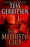 The Mephisto Club: A Novel (0345476999) by Gerritsen, Tess