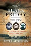 Black Friday: The Eyemouth Fishing Disaster of 1881: Written by Peter Aitchison, 2006 Edition, (1st Edition Thus) Publisher: Birlinn Ltd [Paperback]
