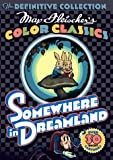 Max Fleischer's Color Classics: Somewhere in Dreamland [Import]